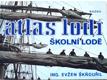 Atlas Lodí, školní lodě