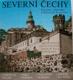 Severní Čechy : krajina, historie, umělecké památky = Severnaja Čechija = Nord-Böhmen = Northern Bohemia = La Bohême du nord