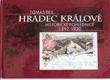 Hradec Králové : historické pohlednice 1892-1920 = Hradec Králové auf den historischen Ansichtskarten