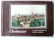 Chomutov ve starých pohlednicích : Chomutov in alten Ansichten : fotogr. publ.
