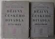 Dějiny českého divadla,1.díl: Doba obrozenská 1771-1824  a 2. díl: doba předbřeznová 1824- 1846